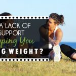 Is a lack of support stopping you losing weight?