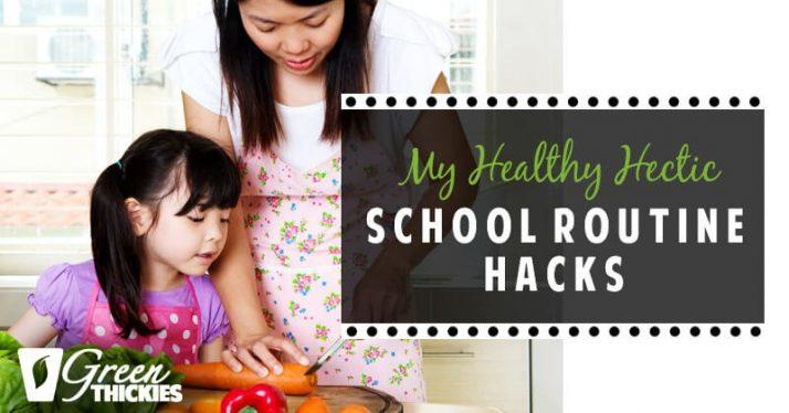My Healthy Hectic School Routine Hacks