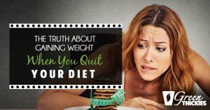 <thrive_headline click tho-post-14152 tho-test-19>The Truth About Gaining Weight When You Quit Your Diet</thrive_headline>