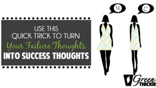 Use This Quick Trick To Turn Your Failure Thoughts Into Success Thoughts