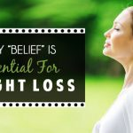 """Why """"belief"""" is essential for weight loss"""