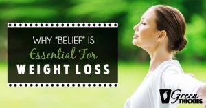 "<thrive_headline click tho-post-14163 tho-test-22>Why ""Belief"" Is Essential For Weight Loss</thrive_headline>"