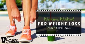 <thrive_headline click tho-post-14139 tho-test-16>Women's Workout for Weight Loss (and a challenge)</thrive_headline>