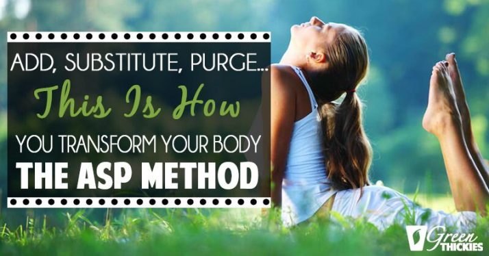 Add, Substitute, Purge... This Is How You Transform Your Body (The ASP Method)