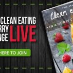 Introducing The Clean Eating In A Hurry Challenge