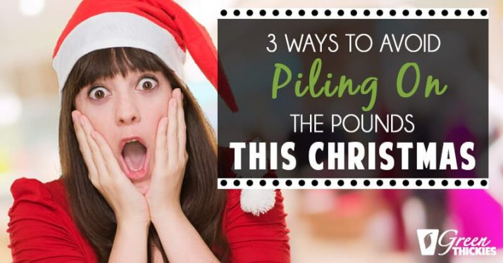 3 Ways To Avoid Piling On The Pounds This Christmas