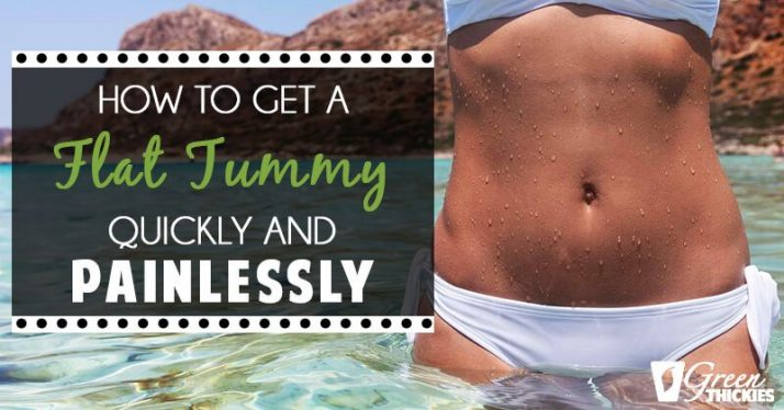 How To Get A Flat Tummy Quickly And Painlessly