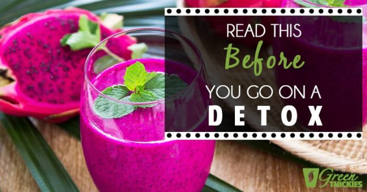 Read This Before You Go on a Detox