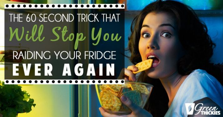 The 60 Second Trick That Will Stop You Raiding Your Fridge Ever Again