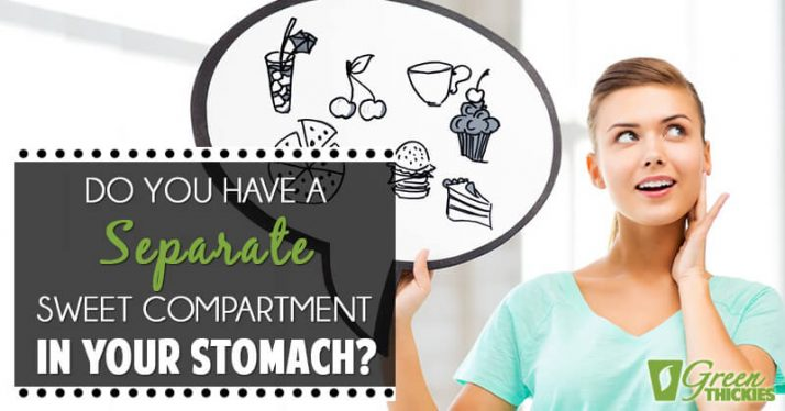 Do you have a separate sweet compartment in your stomach