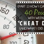 How I Gained Over 40 Pounds With Weekend Cheat Days