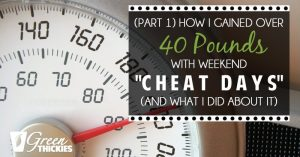"""How I Gained Over 40 Pounds With Weekend """"Cheat Days"""" (And What I Did About It)"""