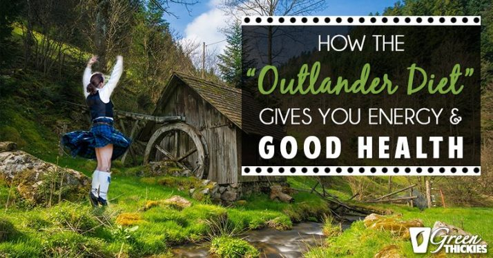 "How the ""Outlander Diet"" gives you energy and good health"