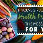 If You're Struggling With Health Problems, This Message Is For You