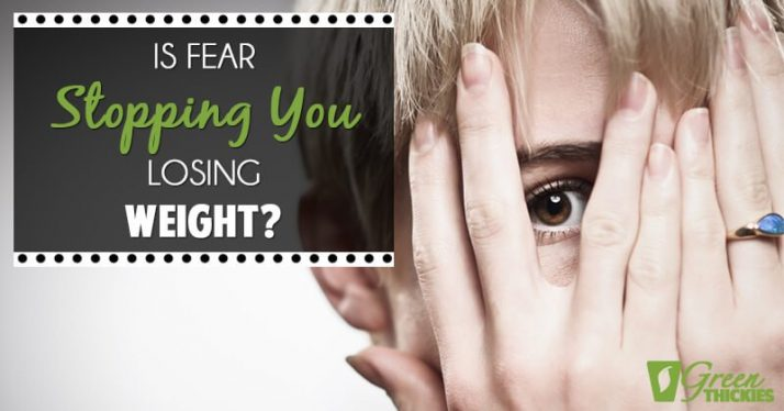 Is fear stopping you losing weight