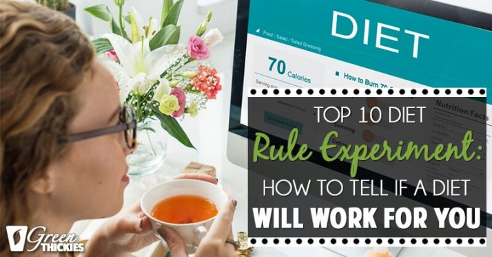 Top 10 Diet Rule Experiment How To Tell If a Diet Will Work For You