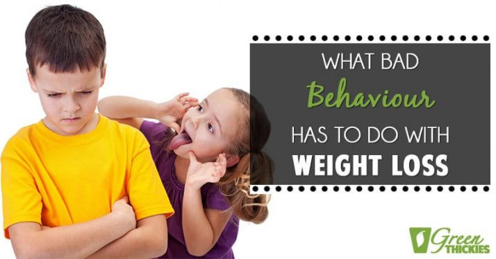 What bad behaviour has to do with weight loss