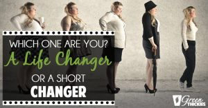 Which One Are You? A Life Changer Or A Short Changer?