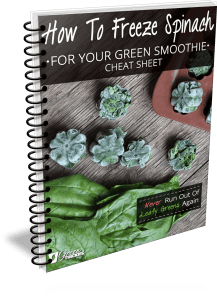 How To Freeze Spinach For Your Green Smoothie Cheat Sheet