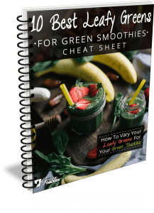 10 Best Leafy Greens For Green Smoothies Cheat Sheet