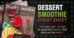 <thrive_headline click tho-post-16055 tho-test-59>Get All My Smoothie Secrets In This Dessert Smoothie Cheatsheet</thrive_headline>