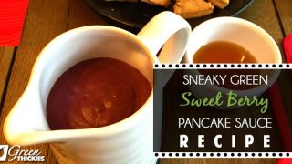 Sneaky Green Sweet Berry Pancake Sauce Recipe