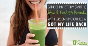 <thrive_headline click tho-post-16032 tho-test-55>[VIDEO] My Story (Part 1) How I Lost 56 Pounds With Green Smoothies And Got My Life Back</thrive_headline>