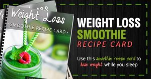 Get My Go To Weight Loss Smoothie Recipe Card FREE
