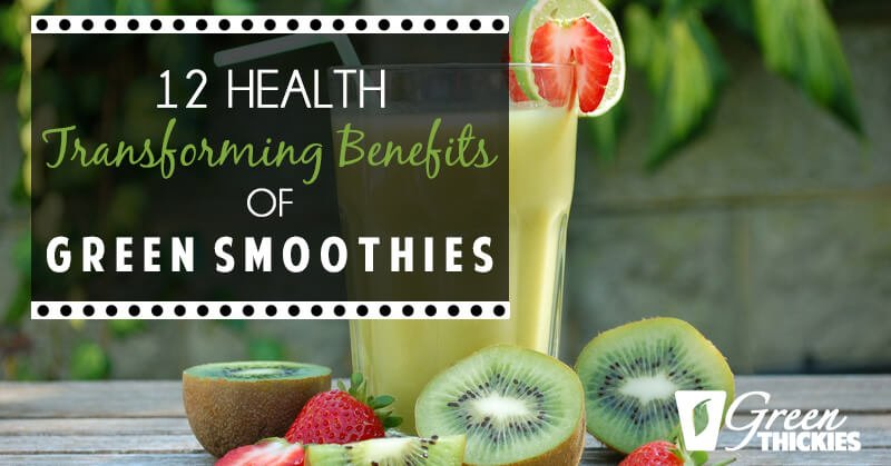 12 Health transforming benefits of Green smoothies 2