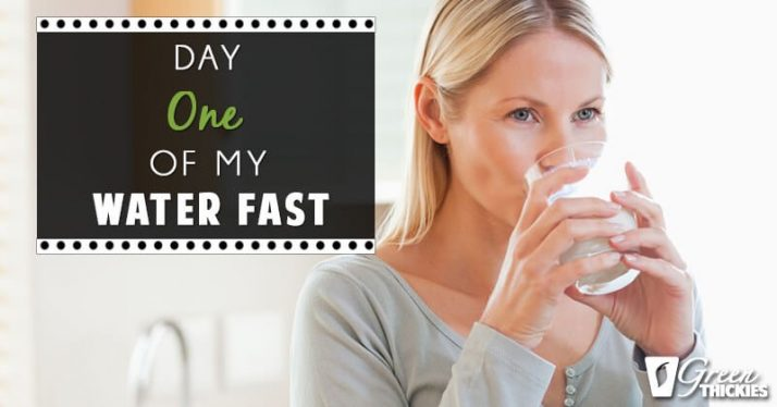 Day 1 of my water fast (Blog Post)