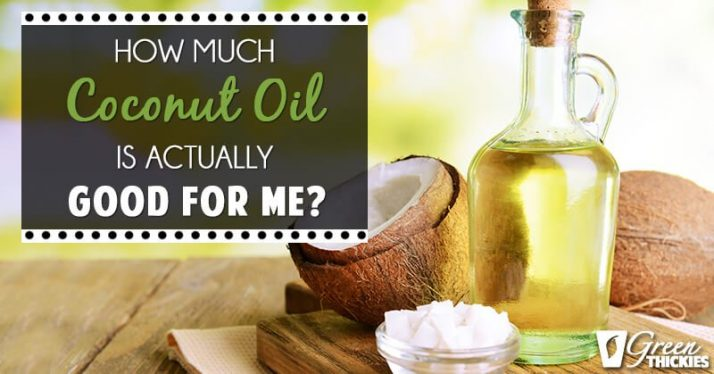 How much coconut oil is actually good for me