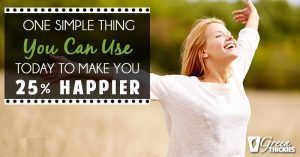 One Simple Thing You Can Use Today to Make You 25% Happier