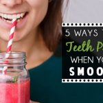 5 Ways To Avoid Teeth Problems When You Drink Smoothies (Blog Post)