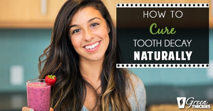 How To Cure Tooth Decay Naturally What To Eat and Supplements To Take (Blog Post)