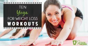 10 Yoga For Weight Loss Workouts