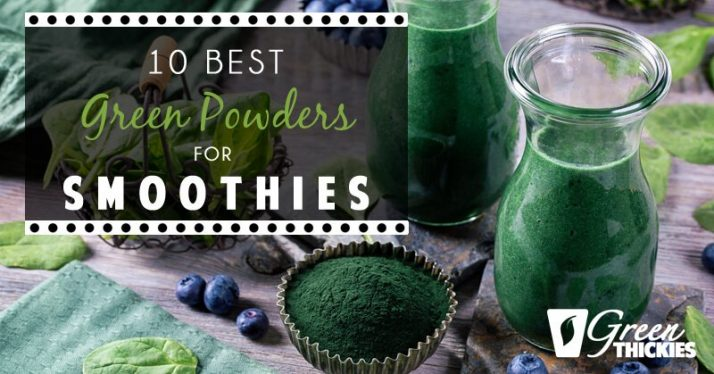 10 Best Green Powders For Smoothies