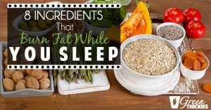 8 Ingredients That Burn Fat While You Sleep