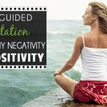 How Guided Meditation Changed My Negativity Into Positivity 1