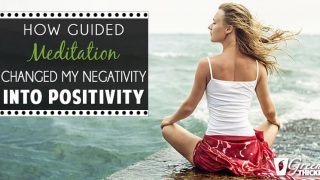 How Guided Meditation Changed My Negativity Into Positivity