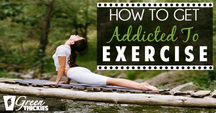 How to Get Addicted To Exercise