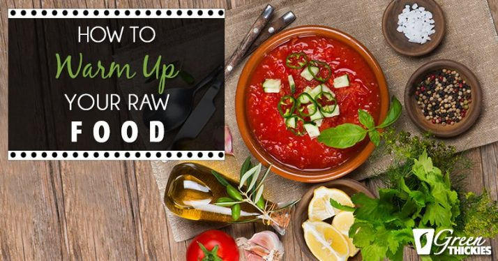 How to warm up your raw food without destroying it 1