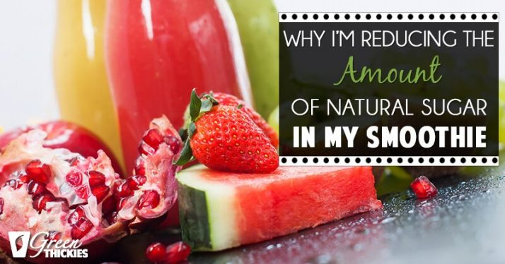 Why I'm reducing the amount of natural sugar in my smoothies 1