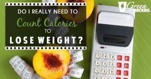 Do I Really Need To Count Calories To Lose Weight?