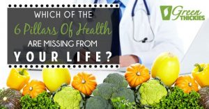 Which Of The 6 Pillars Of Health Are Missing From Your Life?