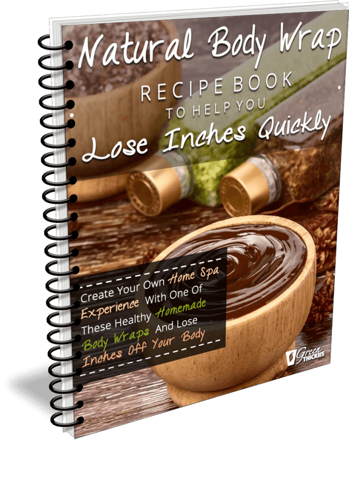 Natural Body Wrap Recipe Book To Help You Lose Inches Quickly