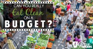Can You Really Eat Clean On A Budget?