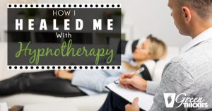 How I Healed ME With Hypnotherapy