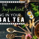 The Deadly Ingredient Lurking In Your Herbal Tea