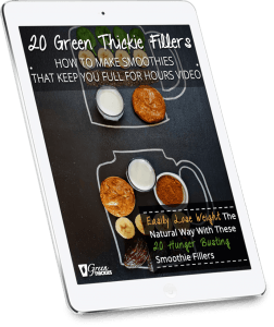 20 GREEN THICKIE FILLERS: HOW TO MAKE SMOOTHIES THAT KEEP YOU FULL FOR HOURS VIDEO