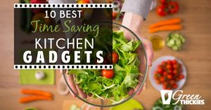 10 Best Time Saving Kitchen Gadgets
